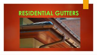 RESIDENTIAL GUTTERS