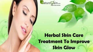 Herbal Skin Care Treatment To Improve Skin Glow