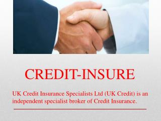 http://www.credit-insure.co.uk/about-ukci/credit-insurance-underwriters/euler-hermes/