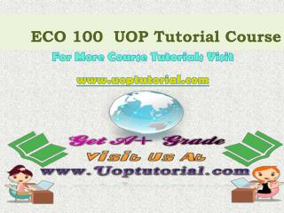 ECO 100 UOP Tutorial Courses/ Uoptutorial