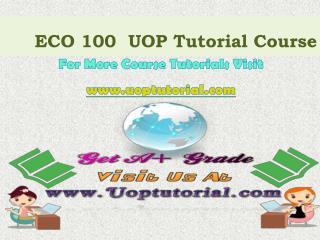 ECO 100 UOP Tutorial Courses/ Uoptutorial