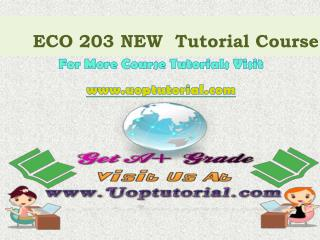 ECO 203 NEW Tutorial Courses/ Uoptutorial