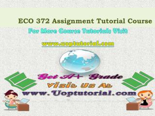 ECO 372 UOP Tutorial Courses/ Uoptutorial