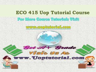 ECO 415 UOP Tutorial Courses/ Uoptutorial