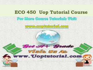 ECO 450 UOP Tutorial Courses/ Uoptutorial