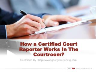 How a Certified Court Reporter Works In The Courtroom