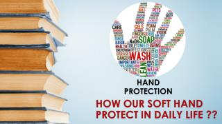 How We Protect Our Hand From Hazards in Our Daily Life