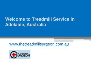 Welcome to Treadmill Service in Adelaide, Australia - www.thetreadmillsurgeon.com.au