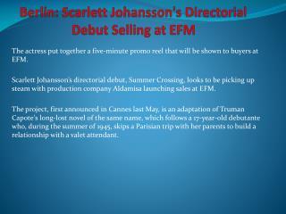 Berlin: Scarlett Johansson�s Directorial Debut Selling at EFM