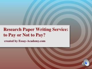 Research Paper Writing Service: to Pay or not to Pay?