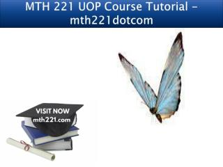 MTH 221 UOP Course Tutorial - mth221dotcom