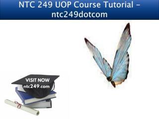 NTC 249 UOP Course Tutorial - ntc249dotcom