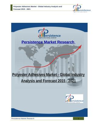 Polyester Adhesives Market - Global Industry Analysis and Forecast 2015 - 2021