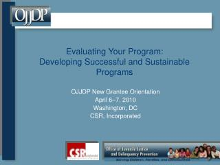Evaluating Your Program:  Developing Successful and Sustainable Programs