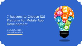 7 Reasons to Choose iOS Platform For Mobile App Development