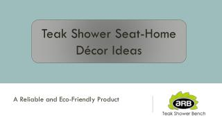 Teak Shower Seat- Home Decor Ideas