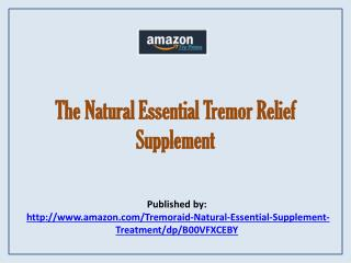 The Natural Essential Tremor Relief Supplement