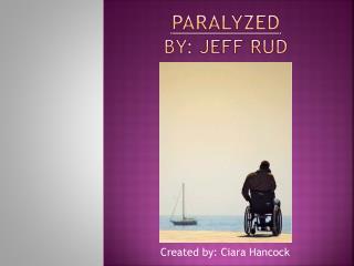 Paralyzed By: Jeff RUD