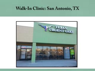 Walk-In Clinic San Antonio, TX