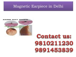 Magnetic Earpiece in Delhi,9810211230
