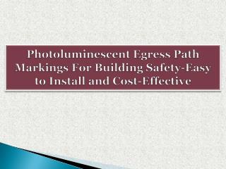 Photoluminescent Egress Path Markings For Building Safety-Easy to Install and Cost-Effective