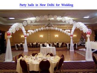 Party halls in New Delhi for Wedding