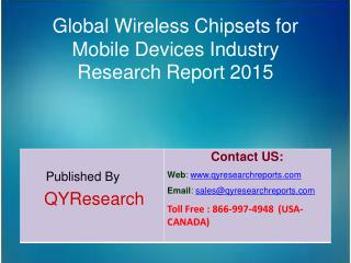 Global Wireless Chipsets for Mobile Devices Industry 2015 Market Shares, Research, Analysis, Applications, Development,