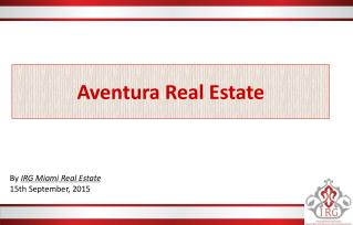 Aventura Real Estate | IRG Miami Real Estate