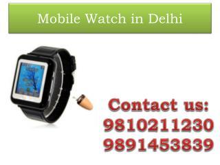 Mobile Watch in Delhi,9810211230
