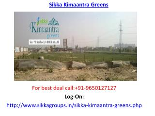 Sikka Kimaantra Greens Residential Project
