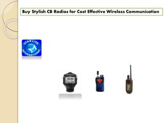 Buy Stylish CB Radios for Cost Effective Wireless Communication