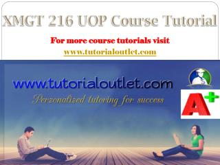 XMGT 216 UOP Course Tutorial / Tutorialoutlet
