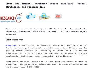 Green Tea Market: Worldwide Vendor Landscape, Trends, Strategies, and Forecast 2015