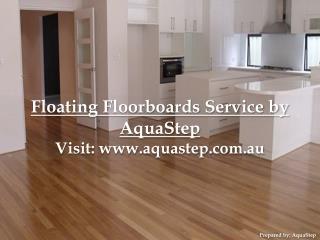Floating Floorboards by AquaStep