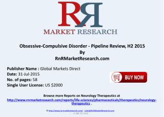 Obsessive Compulsive Disorder Pipeline Therapeutics Assessment Review H2 2015