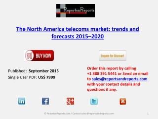 North America Telecoms Market to 2020 - Trends, Drivers and Service Forecasts
