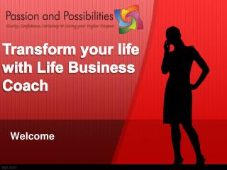 Transform your life with Life Business Coach