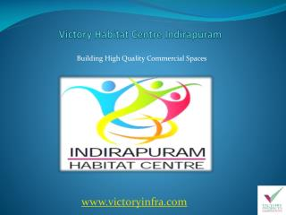 Indirapuram Habitat Centre Ghaziabad - Find High Quality Commercial Spaces