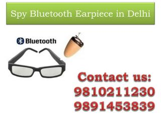 Spy Bluetooth Earpiece in Delhi,9810211230