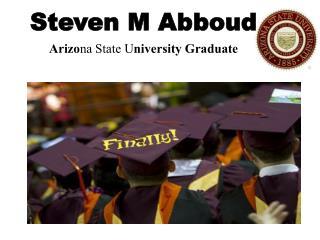 Steven M Abboud - Arizona State University Graduate