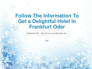 Follow The Information To Get a Delightful Hotel In Frankfurt Oder