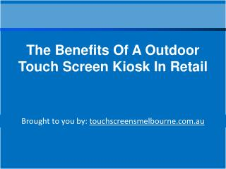 The Benefits Of A Outdoor Touch Screen Kiosk In Retail