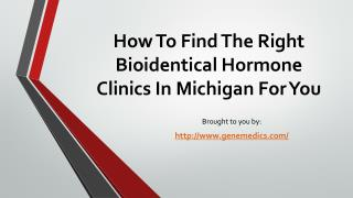 How To Find The Right Bioidentical Hormone Clinics In Michigan For   You