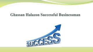 Ghassan Halazon Successful Businessman
