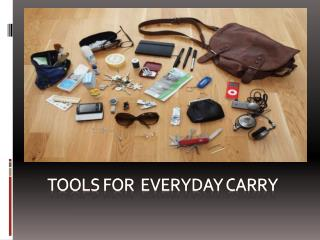 Tools for everyday carry