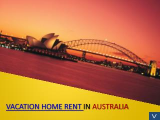 Vacation home rent in australia