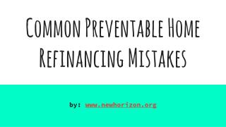 Common Preventable Home Refinancing Mistakes