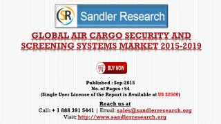Global Air Cargo Security and Screening Systems Market Report Profiles 3DX-RAY, American Science and Engineering, L-3 Se
