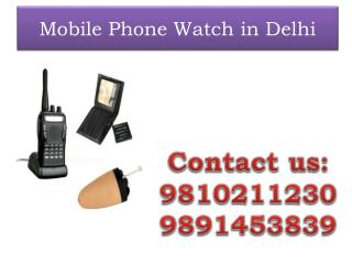 Mobile­ Phone Watch in Delhi,9810211230