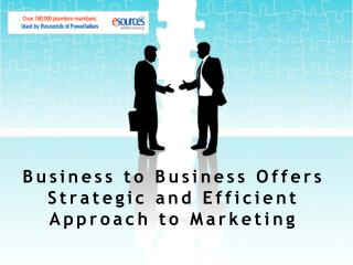 Business to Business Offers Strategic and Efficient Approach to Marketing